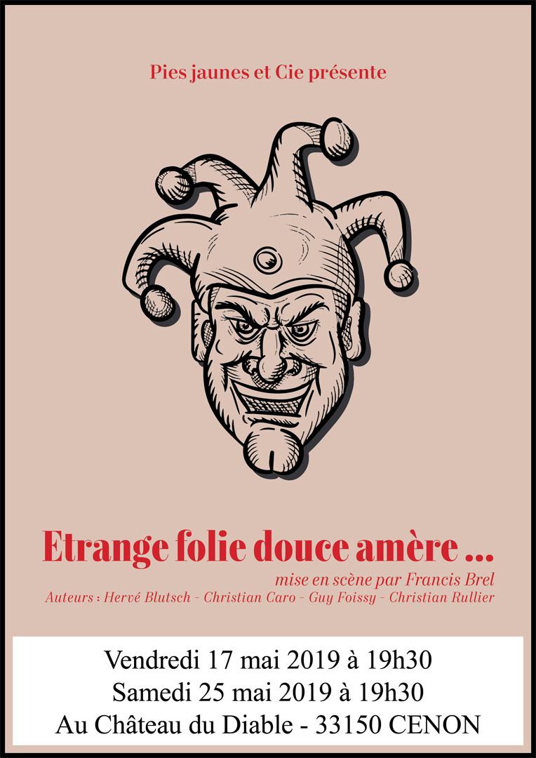 «Etrange folie douce amère» d'après C. CARO, H. BLUTSCH, G. FOISSY et C. RUILLIER